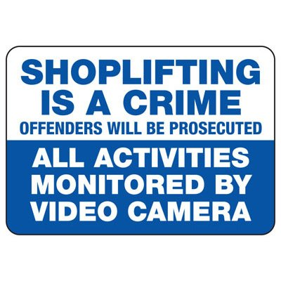 Shoplifting Signs - Shoplifting Is A Crime Activities Monitored