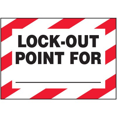 Lock-Out Labels - Lock-Out Point For ___