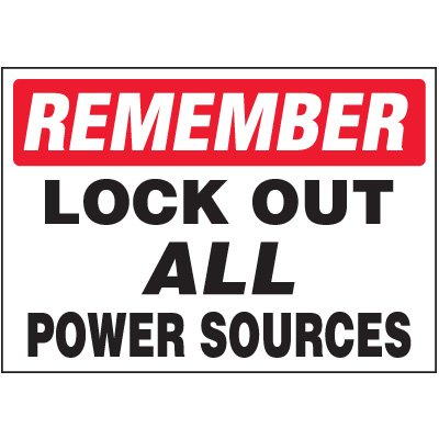 Lock-Out Labels - Remember Lock Out All Power Sources