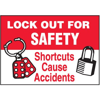 Lock-Out Labels - Lock Out For Safety Shortcuts Cause Accidents