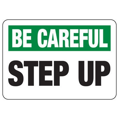 Be Careful Step Up Sign