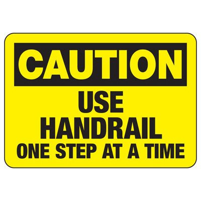 Caution Use Handrail Sign