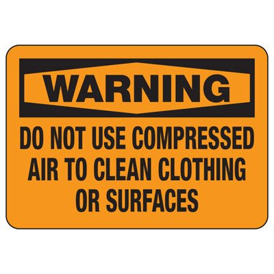 Do Not Use Compressed Air To Clean - Silica Safety Signs