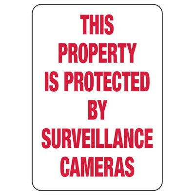 Surveillance Signs - This Property Is Protected By Surveillance Cameras