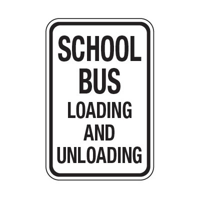 School Bus Loading And Unloading - School Parking Signs