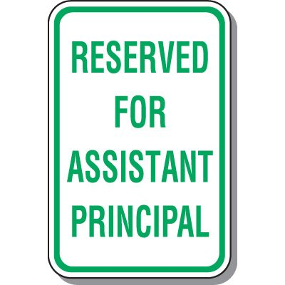 Reserved For Assistant Principal Parking Sign