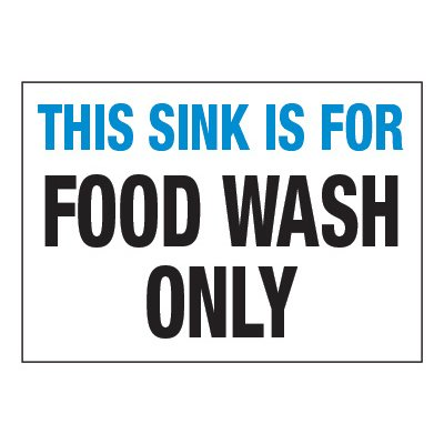 ToughWash® Adhesive Signs - This Sink Is For Food Wash Only