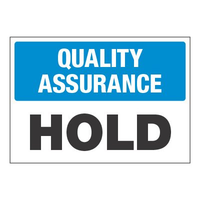 ToughWash® Adhesive Signs - Quality Assurance Hold