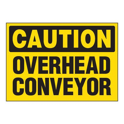 ToughWash® Adhesive Signs - Caution Overhead Conveyor