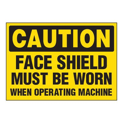 ToughWash® Adhesive Signs - Caution Face Shield Must Be Worn