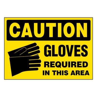 Super-Stik Signs - Caution Gloves Required In This Area