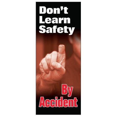 Don't Learn Safety By Accident Banner