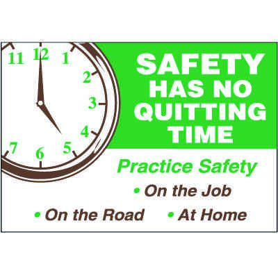 Safety Has No Quitting Time Wallchart