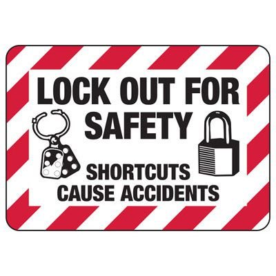 Lock-Out Signs - Lockout for Safety Shortcuts Cause Accidents