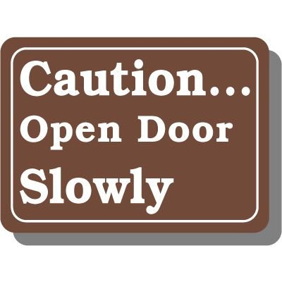 Caution Open Door Slowly Brown Interior Sign