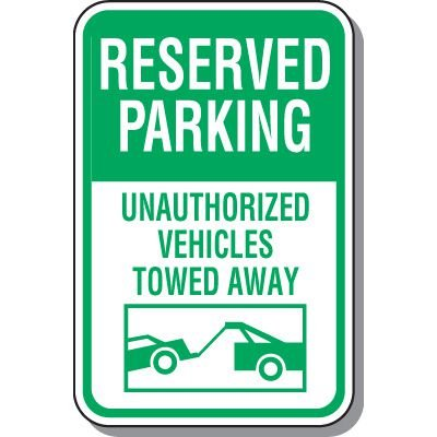 Reserved Parking Tow Away Zone Sign