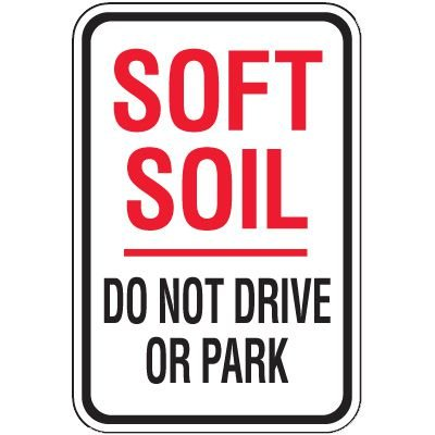 Property Protection Signs - Soft Soil Do Not Drive Or Park
