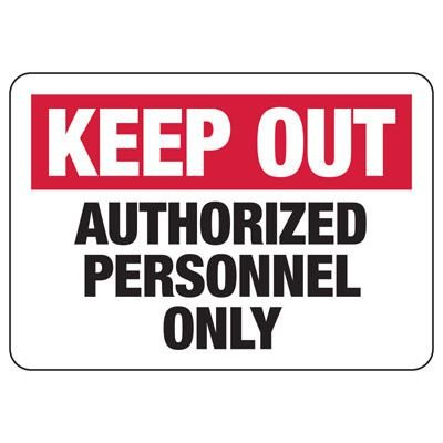 Keep Out Authorized Personnel Only Signs