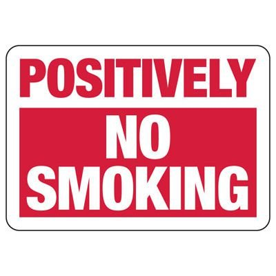 Postively No Smoking Sign