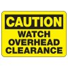 Caution Watch Overhead Clearance Sign