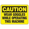 Caution Wear Goggles Sign