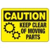 Caution Keep Clear Moving Parts Sign