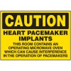 Caution Heart Pacemaker Implants Label