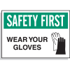 Safety First Wear Your Gloves (With Graphic) - PPE Warning Labels