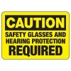 Caution Safety Glasses and Hearing Protection Required Signs