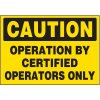 Certified Operators Only Warning Markers