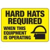 Protective Wear Signs - Hard Hats Required When This Equipment Is Operating