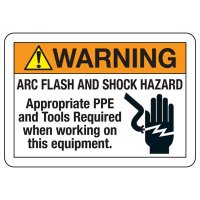 Arc Flash Signs - Warning Arc Flash And Shock Hazard Appropriate PPE And Tools Required
