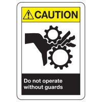 ANSI Caution Do Not Operate Without Guards Sign