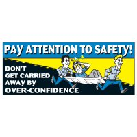 Pay Attention To Safety Banner