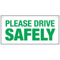 "PLEASE DRIVE SAFELY - 12"" H x 24"" W Corrugated Plastic Non-Reflective Safety Sign"