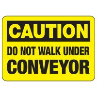 Caution Do Not Walk Under Conveyor Sign