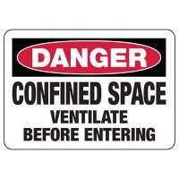 Danger Confined Space Ventilate Signs