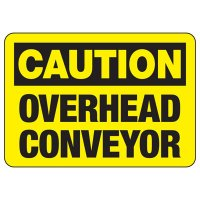 Caution Overhead Conveyor Sign