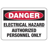 Danger Electrical Hazard Sign - Authorized Personnel Only