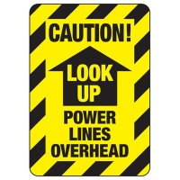 Electrical Safety Signs - Caution Look Up Power Lines Overhead