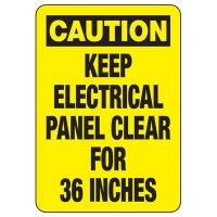 Electrical Safety Signs - Caution Keep Electrical Panel Clear For 36 Inches