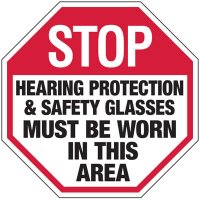 Hearing Protection & Safety Glasses Must Be Worn Stop Sign