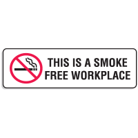 "Plastic This Is A Smoke Free Workplace Signs - 9""W x 3""H"