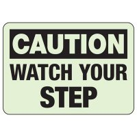 Caution Watch Your Step Glow in the Dark Sign
