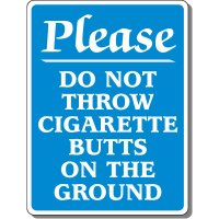 Heavy-Duty Smoking Signs - Please Do Not Throw Cigarette Butts On The Ground