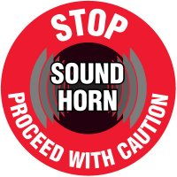 Floor Safety Signs -  Stop Sound Horn Proceed With Caution