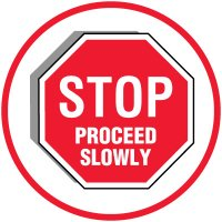 Floor Safety Signs - Stop Proceed Slowly
