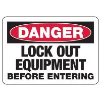 Danger Lock Out Equipment Before Entering Safety Sign