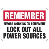 Lock-Out Signs - Remember Lockout All Power Source