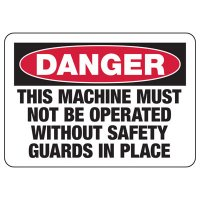 Danger Machine Must Not Be Operated Without Safety Guards Sign